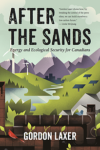 "Book cover for Gordon Laxer's ""After the Tar Sands"""